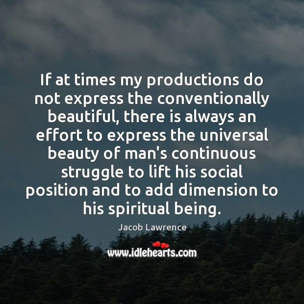 Image, If at times my productions do not express the conventionally beautiful, there