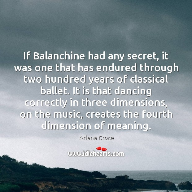 Image, If Balanchine had any secret, it was one that has endured through