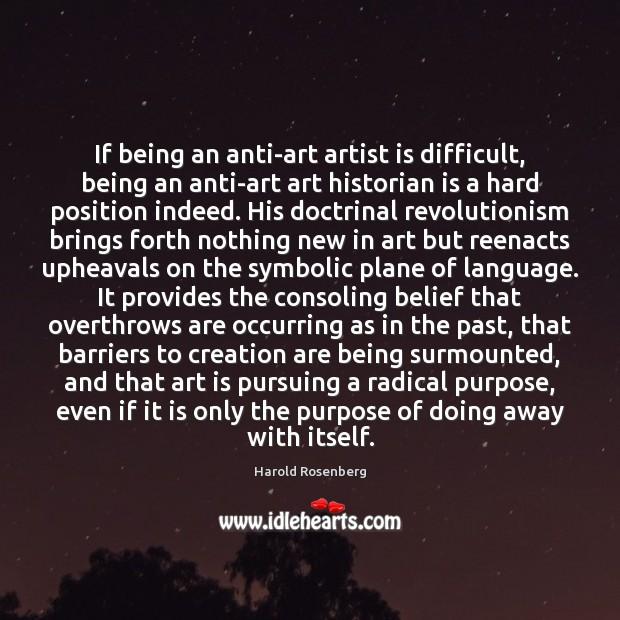 If being an anti-art artist is difficult, being an anti-art art historian Image