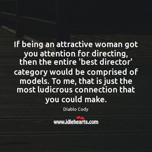 Image, If being an attractive woman got you attention for directing, then the