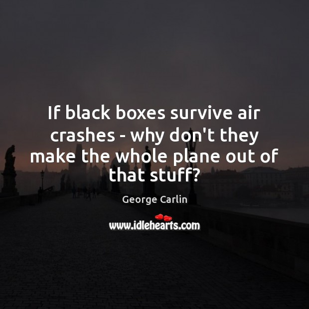 If black boxes survive air crashes – why don't they make the Image