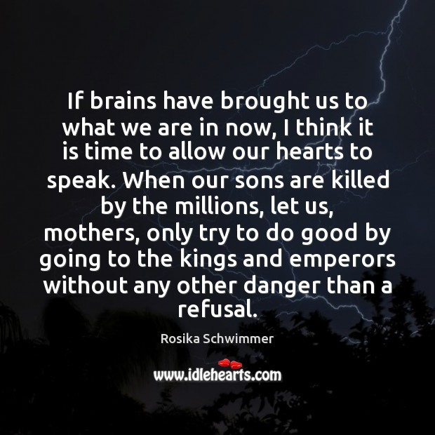 If brains have brought us to what we are in now, I Good Quotes Image