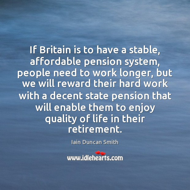 If Britain is to have a stable, affordable pension system, people need Image