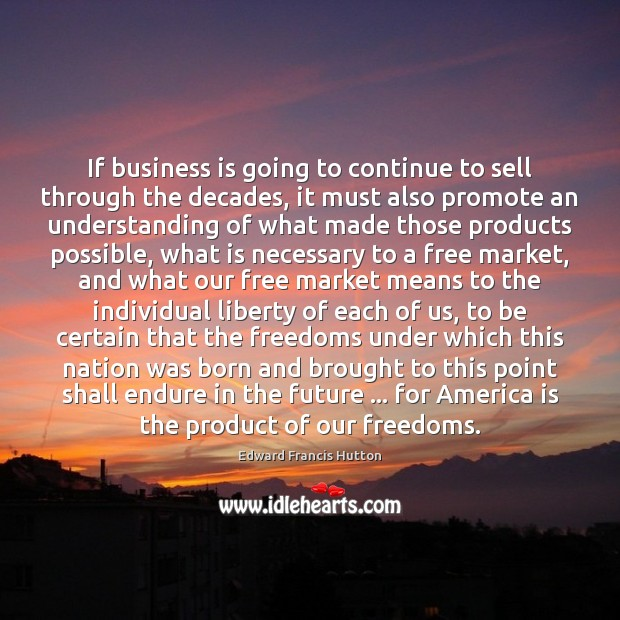 If business is going to continue to sell through the decades, it Image