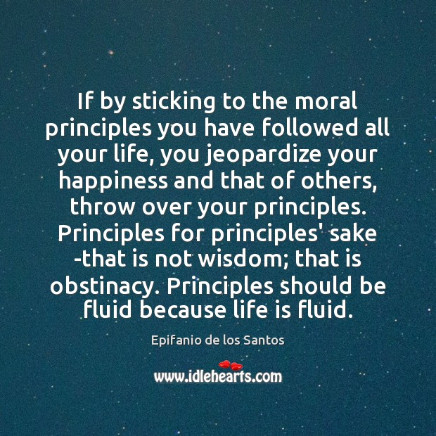 If by sticking to the moral principles you have followed all your Image