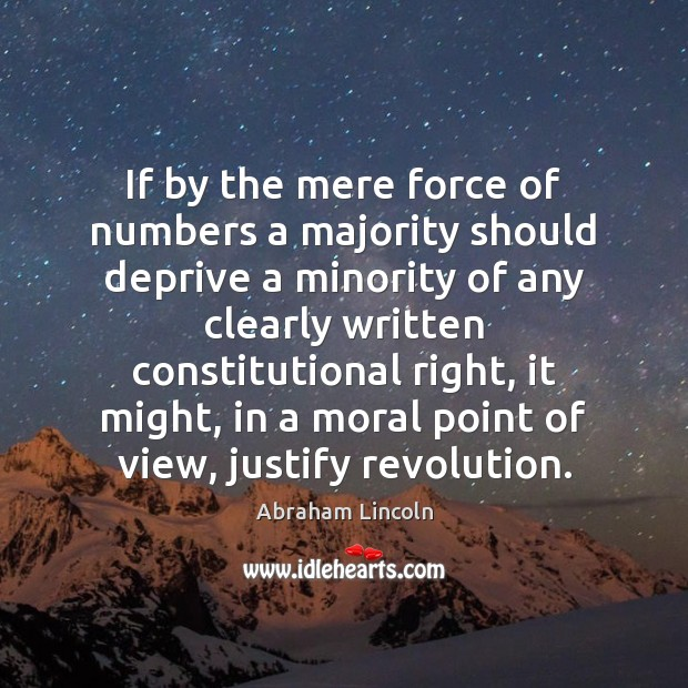 Image, If by the mere force of numbers a majority should deprive a
