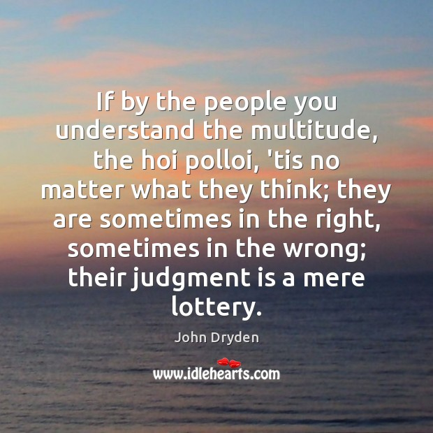 If by the people you understand the multitude, the hoi polloi, 'tis Image