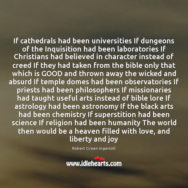 If cathedrals had been universities If dungeons of the Inquisition had been Image
