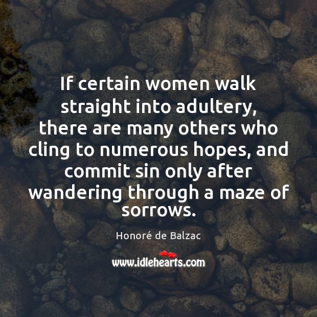 Image, If certain women walk straight into adultery, there are many others who