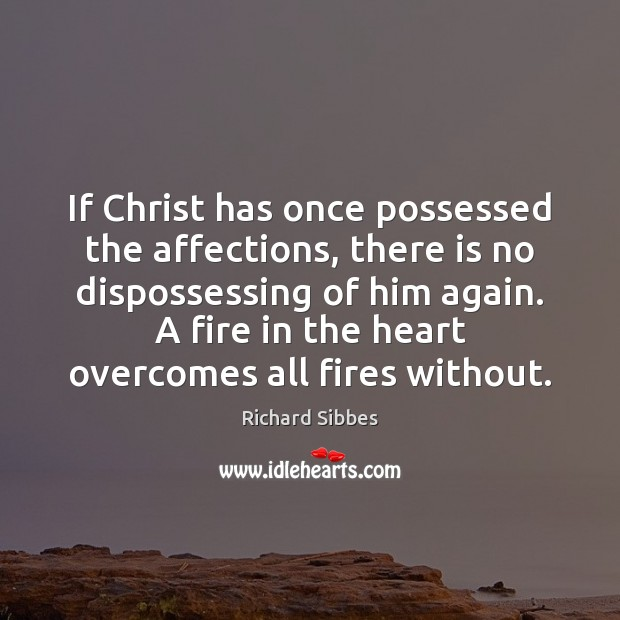 Image, If Christ has once possessed the affections, there is no dispossessing of