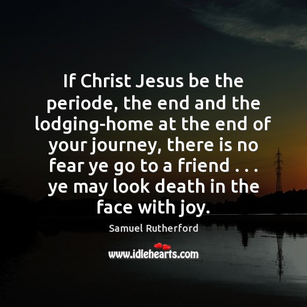 If Christ Jesus be the periode, the end and the lodging-home at Image