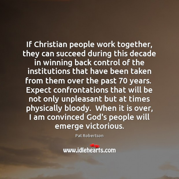 Image, If Christian people work together, they can succeed during this decade in