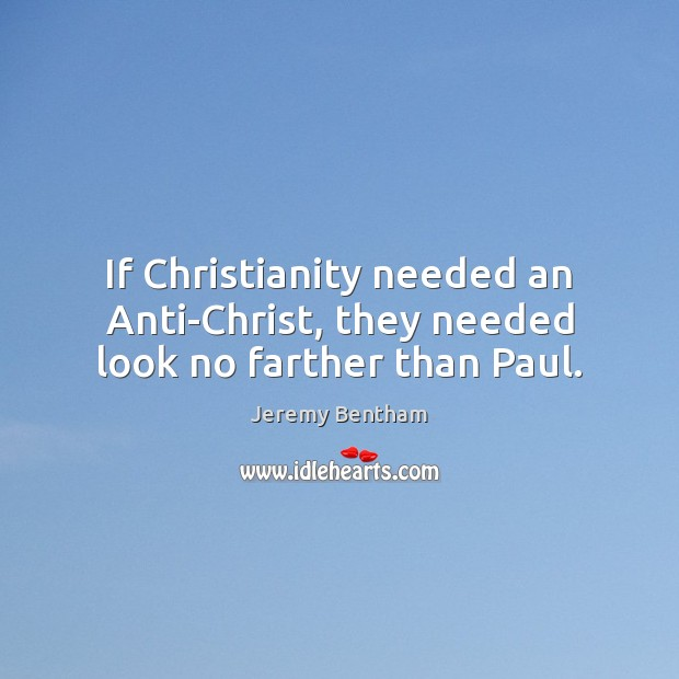 Image, If Christianity needed an Anti-Christ, they needed look no farther than Paul.