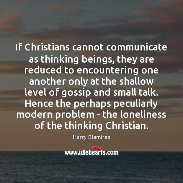 If Christians cannot communicate as thinking beings, they are reduced to encountering Image