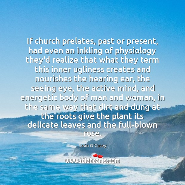 If church prelates, past or present, had even an inkling of physiology Image