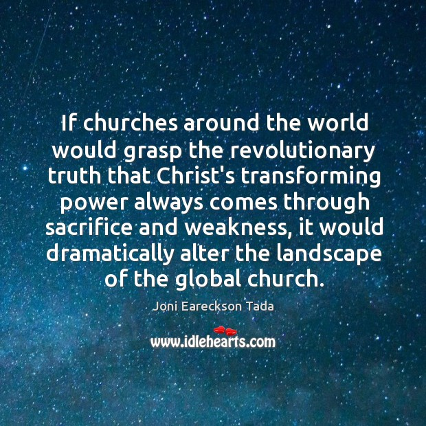Image, If churches around the world would grasp the revolutionary truth that Christ's