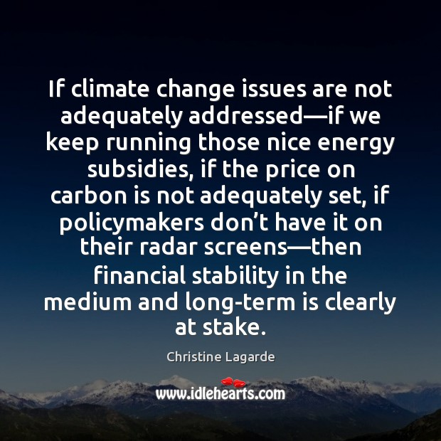 Image, If climate change issues are not adequately addressed—if we keep running