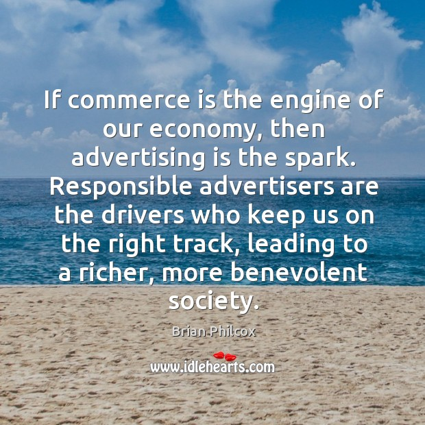 Image, If commerce is the engine of our economy, then advertising is the spark.