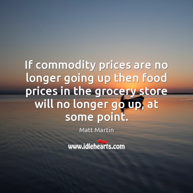 Image, If commodity prices are no longer going up then food prices in