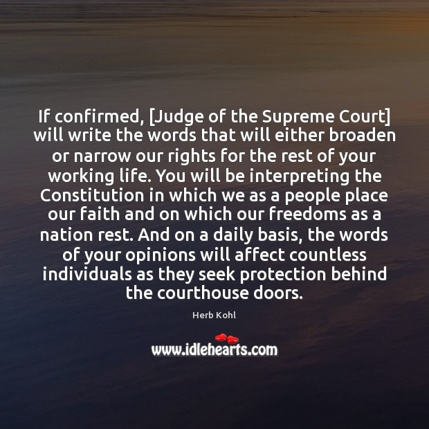 If confirmed, [Judge of the Supreme Court] will write the words that Image