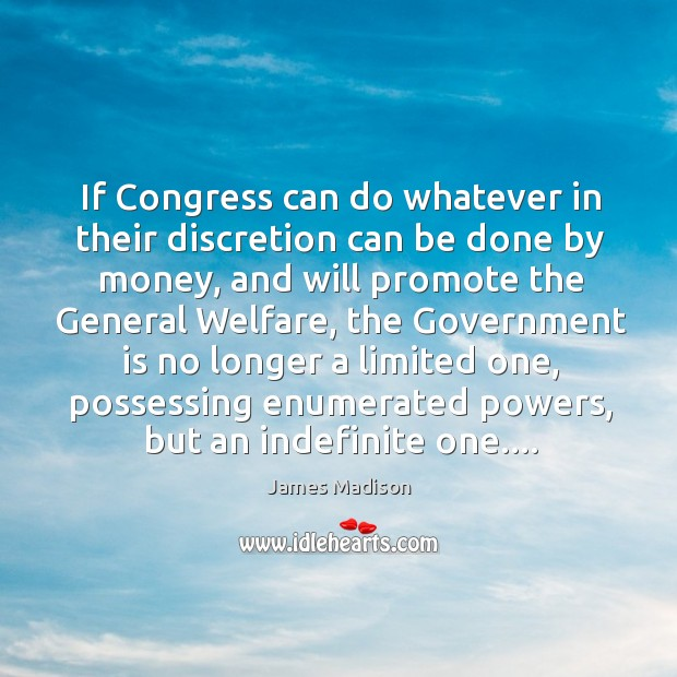 If Congress can do whatever in their discretion can be done by Image