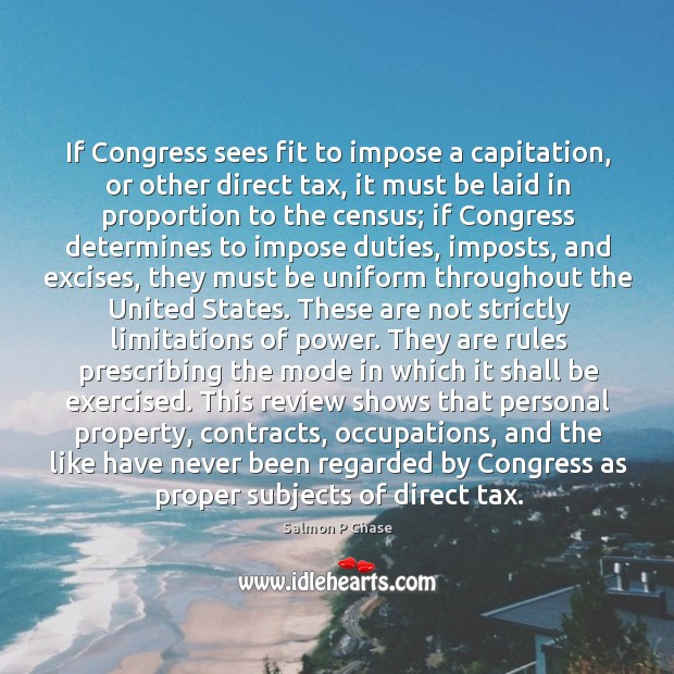 If Congress sees fit to impose a capitation, or other direct tax, Image