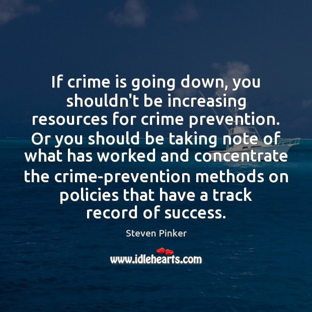 Image, If crime is going down, you shouldn't be increasing resources for crime