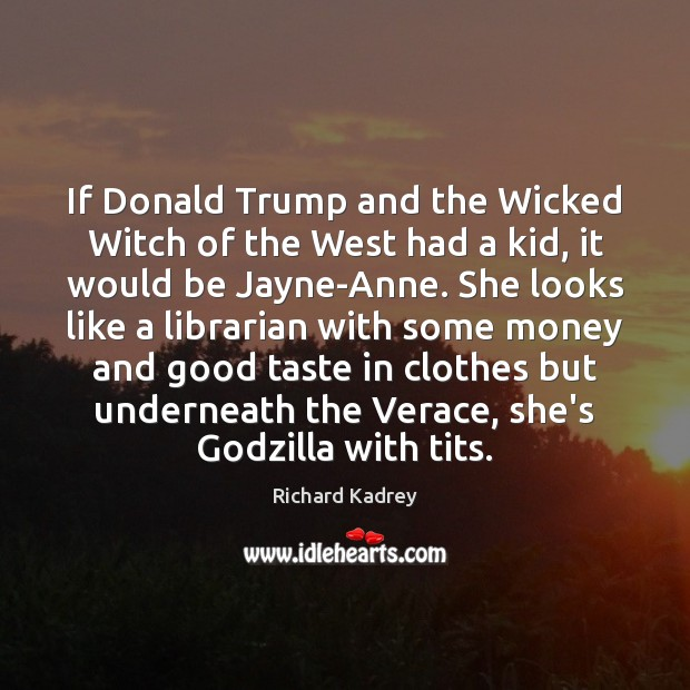 Image, If Donald Trump and the Wicked Witch of the West had a