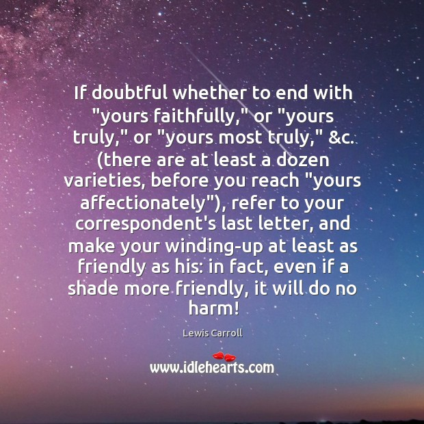 """If doubtful whether to end with """"yours faithfully,"""" or """"yours truly,"""" or """" Image"""
