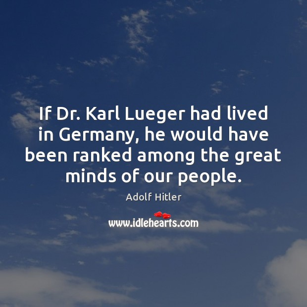 If Dr. Karl Lueger had lived in Germany, he would have been Image
