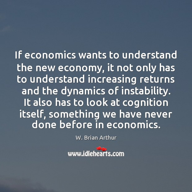 If economics wants to understand the new economy, it not only has Image
