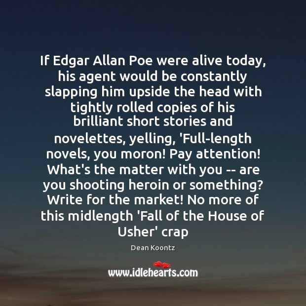 Image, If Edgar Allan Poe were alive today, his agent would be constantly