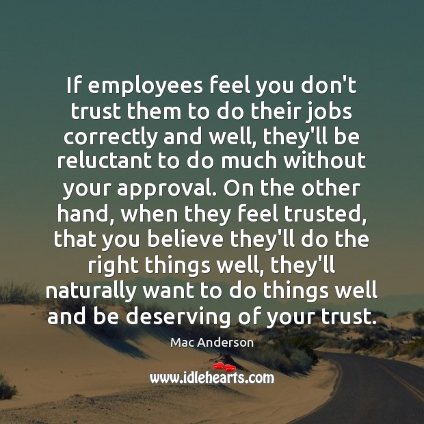 If employees feel you don't trust them to do their jobs correctly Approval Quotes Image