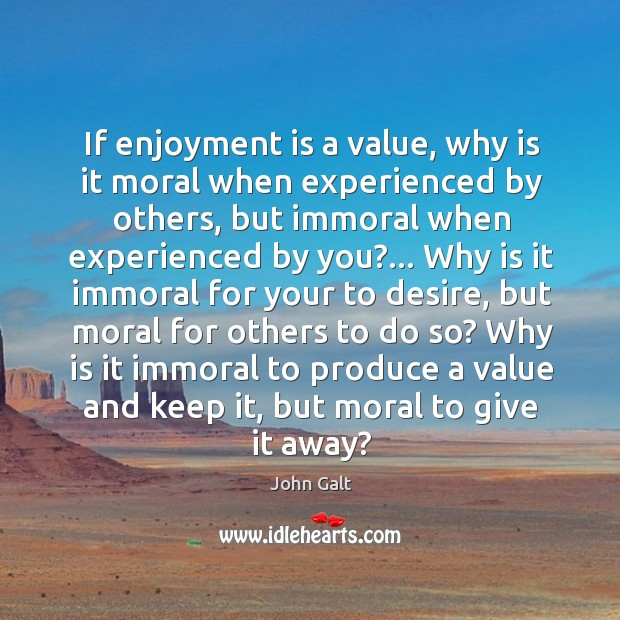 Image, If enjoyment is a value, why is it moral when experienced by