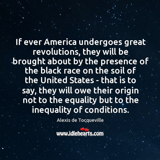 Image, If ever America undergoes great revolutions, they will be brought about by