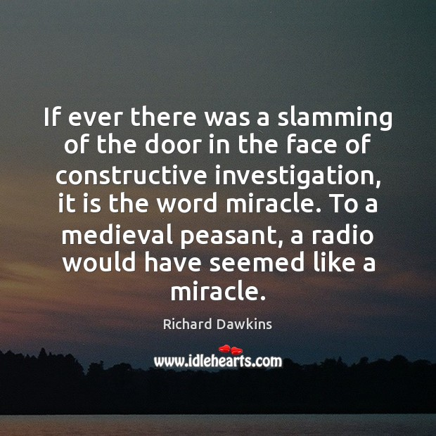 If ever there was a slamming of the door in the face Richard Dawkins Picture Quote