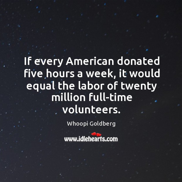 If every American donated five hours a week, it would equal the Image