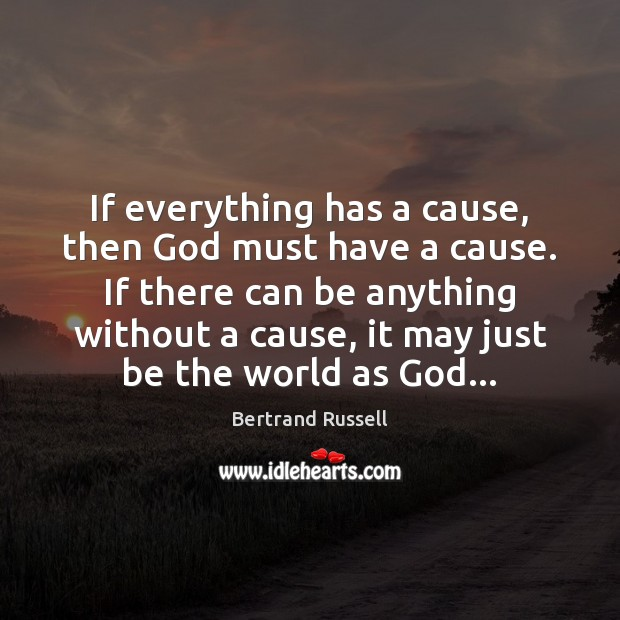 If everything has a cause, then God must have a cause. If Image