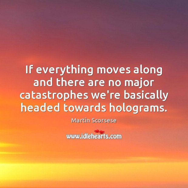 If everything moves along and there are no major catastrophes we're basically Image
