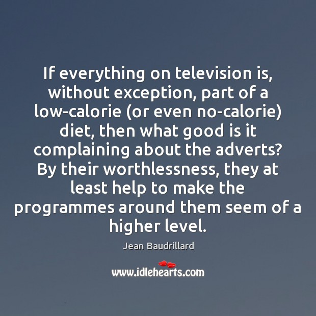 If everything on television is, without exception, part of a low-calorie (or Image