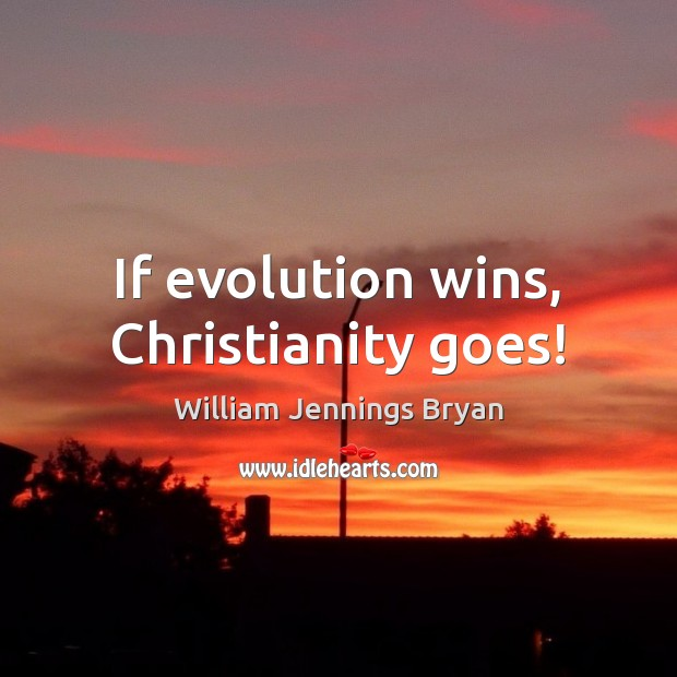 Image, If evolution wins, Christianity goes!