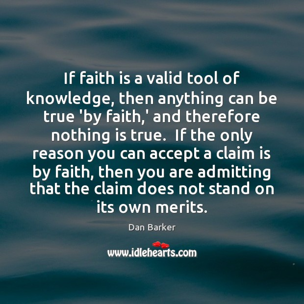 Image, If faith is a valid tool of knowledge, then anything can be