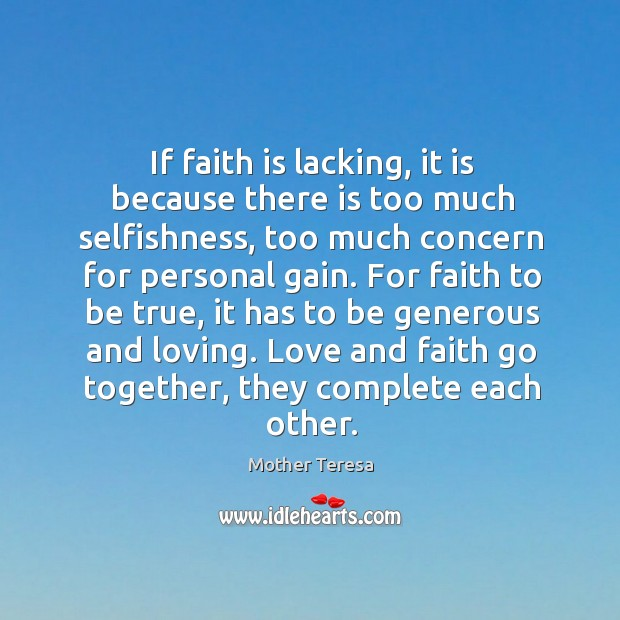 Image, If faith is lacking, it is because there is too much selfishness,