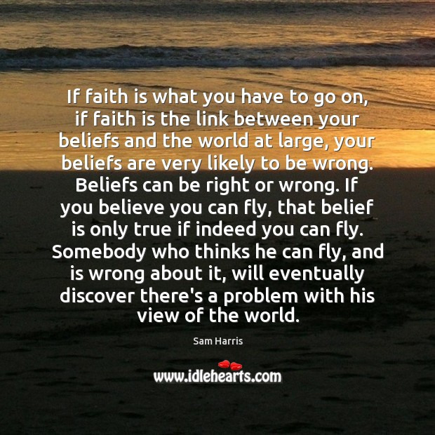 If faith is what you have to go on, if faith is Image