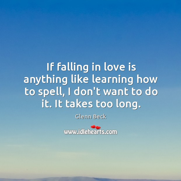 Image, If falling in love is anything like learning how to spell, I