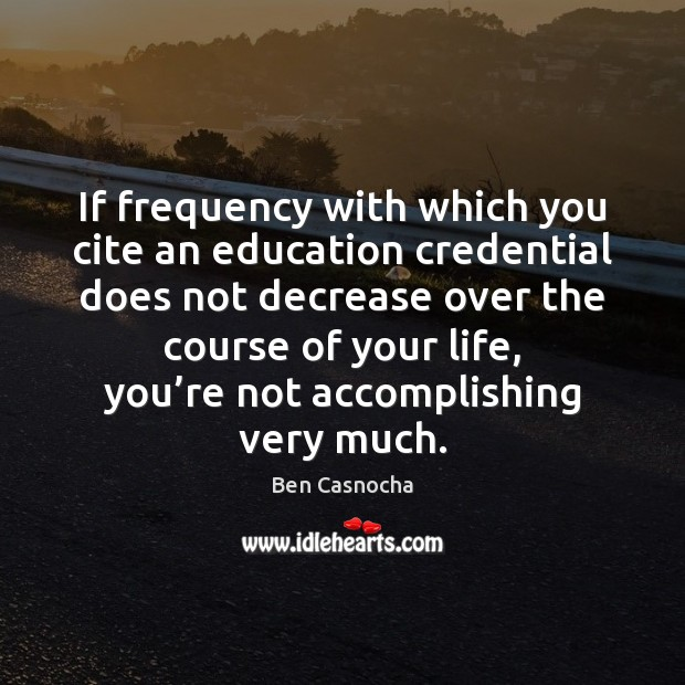 Image, If frequency with which you cite an education credential does not decrease