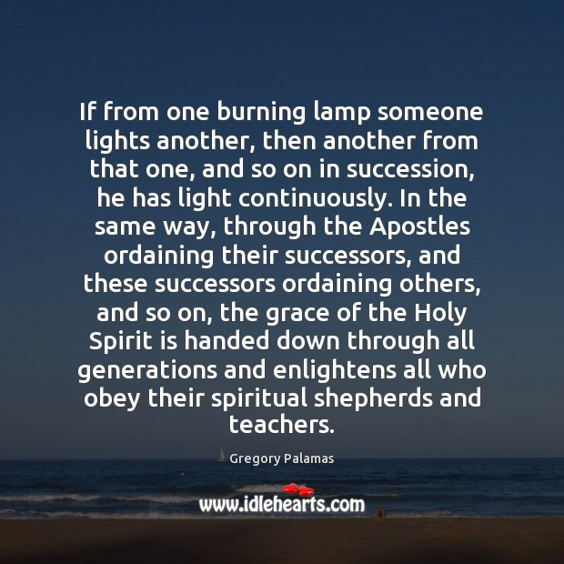If from one burning lamp someone lights another, then another from that Image