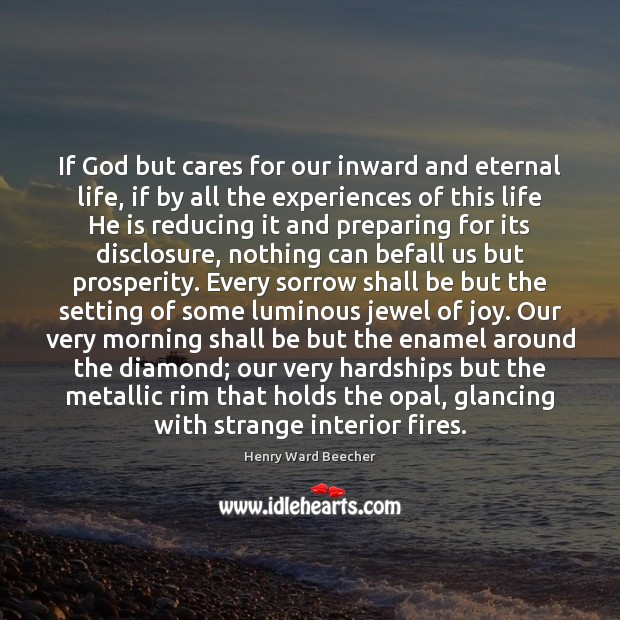 Image, If God but cares for our inward and eternal life, if by