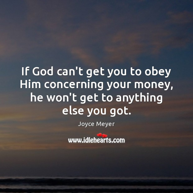 Image, If God can't get you to obey Him concerning your money, he