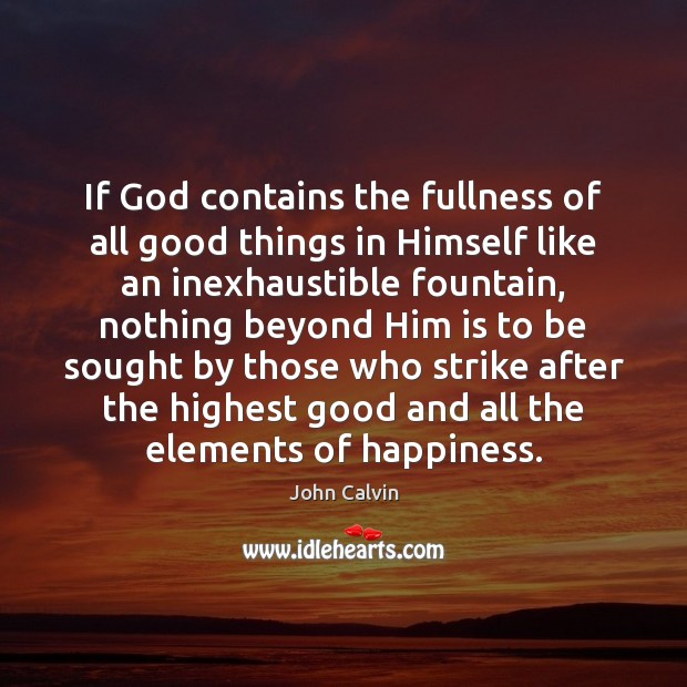 If God contains the fullness of all good things in Himself like Image